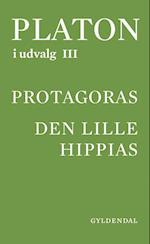Platon i udvalg. Protagoras - Den lille Hippias