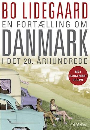 Bog indbundet En fortælling om Danmark i det 20. århundrede af Bo Lidegaard