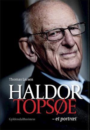Bog, indbundet Haldor Topsøe - et portræt af Thomas Larsen