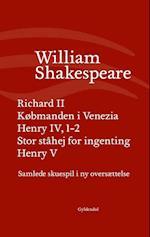 Samlede skuespil i ny oversættelse- Henry 5 - Henry IV, 1-2 - Købmanden i Venezia - Richard II - Stor ståhej for ingenting (Shakespeares samlede skuespil)