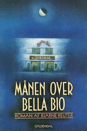bjarne reuter – Månen over bella bio på saxo.com