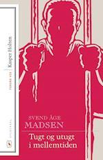 Tugt og utugt i mellemtiden af Svend Åge Madsen