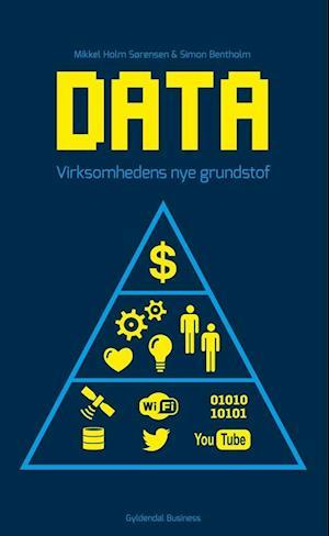 Bog, hæftet Data - virksomhedens nye grundstof af Simon Bentholm, Mikkel Holm Sørensen