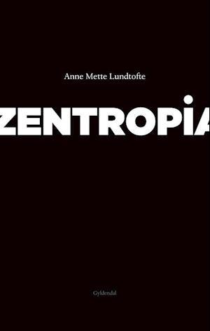 Bog, hæftet Zentropia af Anne Mette Lundtofte