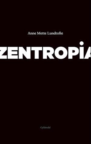 Zentropia af Anne Mette Lundtofte