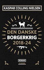 Den danske borgerkrig 2018-24 af Kaspar Colling Nielsen