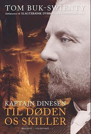 """Kaptajn Dinesen- """"Til døden os skiller"""""""