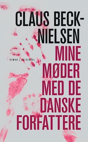 Bog, hæftet Mine møder med de danske forfattere af Claus Beck-Nielsen