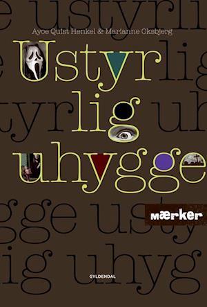 Bog indbundet MÆRKER - Ustyrlig uhygge af Ayoe Quist Henkel Marianne Oksbjerg