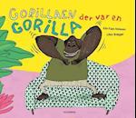 Gorillaen der var en gorilla af Kim Fupz Aakeson, Lilian Brøgger