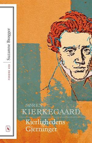 Bog, hæftet Kjerlighedens Gjerninger af Søren Kierkegaard
