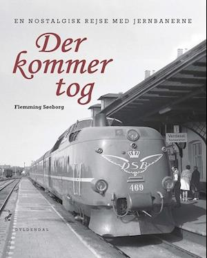 Bog, indbundet Der kommer tog af Flemming Søeborg