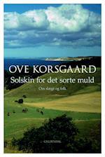 Solskin for det sorte muld af Ove Korsgaard