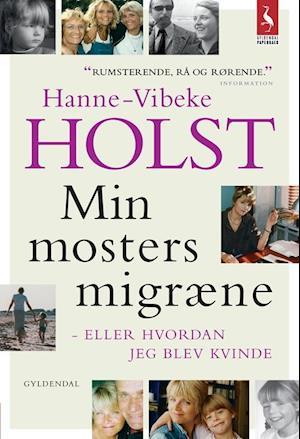 Få Min mosters migræne. eller Hvordan jeg blev kvinde af Hanne-Vibeke Holst som bog på dansk ...