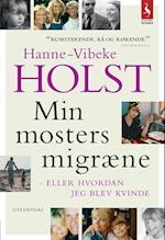 Min mosters migræne. eller Hvordan jeg blev kvinde (Gyldendal paperback)