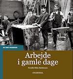 Arbejde i gamle dage (De små fagbøger)