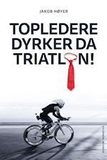 Topledere dyrker da triatlon