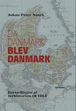 Da Danmark blev Danmark