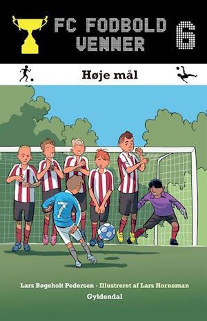 Bog, indbundet FC Fodboldvenner 6 - Høje mål af Lars Bøgeholt Pedersen