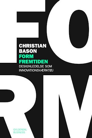 Form fremtiden af Christian Bason