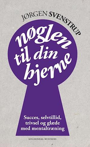 Bog, hæftet Nøglen til din hjerne af Jørgen Svenstrup