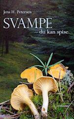 Svampe - du kan spise af Jens H Petersen