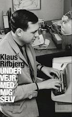 Under vejr med mig selv af Klaus Rifbjerg