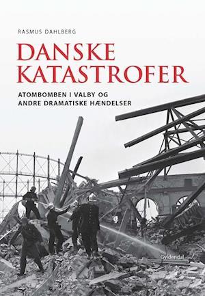 Bog, indbundet Danske katastrofer af Rasmus Dahlberg