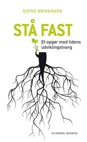 svend brinkmann Stå fast fra saxo.com