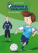 Drømme & driblinger - den nye træner (Drømme amp driblinger Vild dingo, nr. 1)