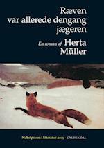 Ræven var allerede dengang jægeren af Herta Müller