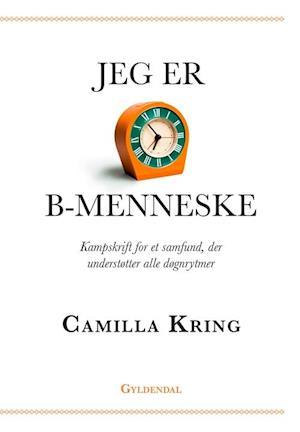 Bog, hæftet Jeg er B-menneske af Camilla Kring