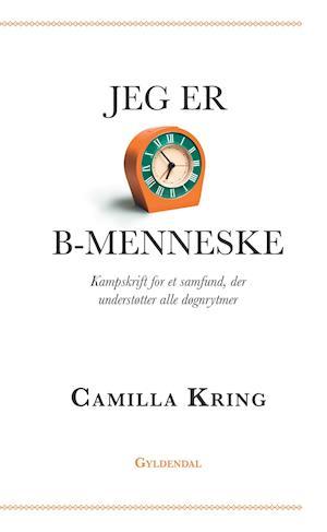 Jeg er B-menneske af Camilla Kring