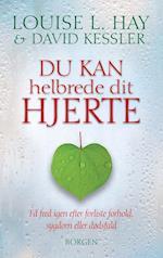 Du kan helbrede dit hjerte af David Kessler, David Kessler, Louise Hay