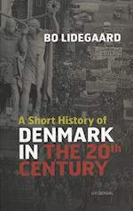 A Short History of Denmark in the 20th Century