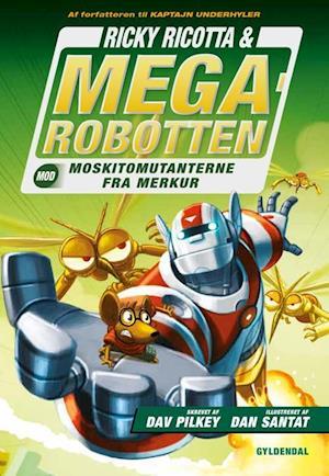 Bog indbundet Ricky Ricotta & Megarobotten mod moskitomutanterne fra Merkur af Dav Pilkey