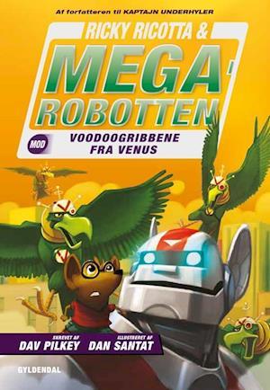 Bog, indbundet Ricky Ricotta & Megarobotten mod voodoogribbene fra Venus af Dav Pilkey