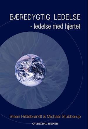 Bog, hæftet Bæredygtig ledelse af Michael Stubberup, Steen Hildebrandt