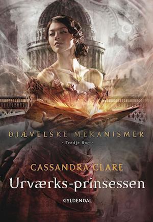 Djævelske mekanismer 3 - Urværksprinsessen af Cassandra Clare
