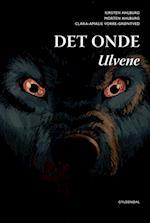 Det Onde - ulvene (Det Onde Vild Dingo, nr. 2)