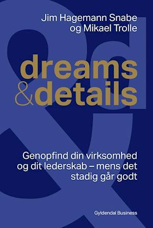 Bog, hæftet Dreams & details af Mikael Trolle, Jim Hagemann Snabe