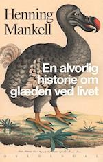 En alvorlig historie om glæden ved livet af Henning Mankell