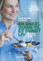 Alkaline living - en enkel guide til et sundt liv