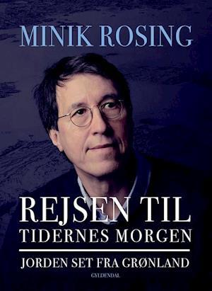 minik rosing Rejsen til tidernes morgen på saxo.com