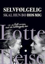 Selvfølgelig skal hun bo hos mig af Tina Bryld, Lotte Heise