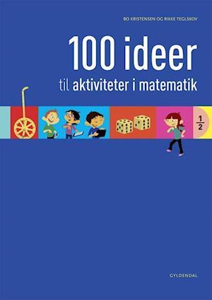 Bog spiralryg 100 ideer til aktiviteter i matematik af Bo Kristensen Rikke Teglskov