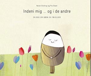 Indeni mig og i de andre - en bog om børn og følelser af Karen Glistrup