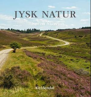 9978e62f335 Få Jysk natur af Søren Skov som Indbundet bog på dansk - 9788702177817