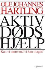 Aktiv dødshjælp af Ole Johannes Hartling