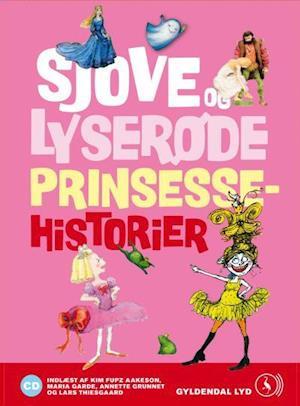Sjove og lyserøde prinsessehistorier af Kim Fupz Aakeson, Rikke Schubart, Siri Melchior